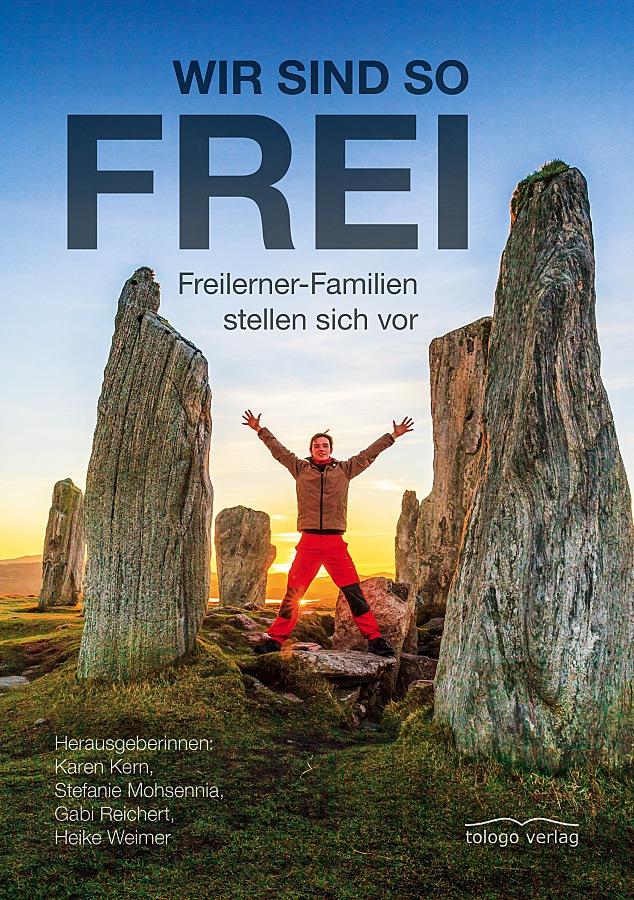 Wir sind so frei Freilerner-Familien stellen sich vor